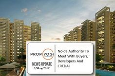 Noida Authority To Meet With Buyers, Developers And CREDAI  To redress the issues of scores of home buyers, who are running from pillar to post to get their homes, the CEO of Noida Authority, Shri Amit Mohan Prasad calls for a meeting with #CREDAI and several other big-ticket developers with projects in Noida, which is scheduled on May 5, 2017 in the boardroom of Sector 6. https://goo.gl/jwBgwx
