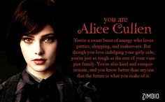 I took Zimbio's 'Twilight' quiz and I'm Alice Cullen! Twilight Quiz, Alice Twilight, Twilight Poster, Twilight Quotes, Twilight Pictures, Twilight Series, Alice Cullen, The Cullen, Rock Music Artists