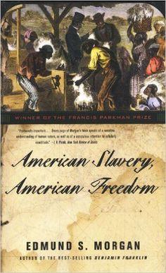 Amazon.com: American Slavery, American Freedom eBook: Edmund S. Morgan: Kindle Store