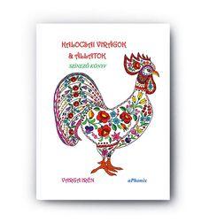 Örömmel értesítelek Benneteket, hogy a nemzetközi könyvpiac után, végre a magyar könyvesboltokban is elérhető a Kalocsai virágok & állatok színező könyv :-) A Libri és a Bookline online könyváruházakban most 20 % kedvezménnyel csupán 2.720,- forintos bevezető áron juthatsz hozzá ehhez az egyedülálló könyv különlegességhez a húsvéti ünnepek előtt.  #kalocsaiviragokesallatokszinezokonyv #kalocsaiszinezokonyvakcio