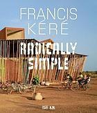 Francis Kéré : radically simple