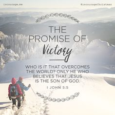 "Day 12- The Promise of Victory // ""Who is it that overcomes the world? Only he who believes that Jesus is the Son of God."" {I John 5:5} // 25 Days of Christmas Promises #incourageChristmas"