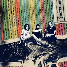 Cribs - For All My Sisters