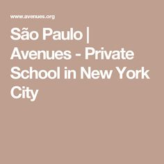São Paulo | Avenues - Private School in New York City