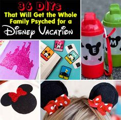 36 DIYs Crafts and projects That Will Get The Whole Family Psyched For A Disney Vacation