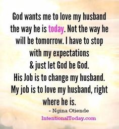 Yes, YES!!! Love him where he is TODAY - not where he was yesterday, not where you think he'll be tomorrow. God has laid His plans - sometimes husbands (and wives!!) follow His path, sometimes we make wretched wrong choices, but if we forgive each other and get back on His path, God shows us His way every time, over and over again. Love your husband TODAY, right where he is.