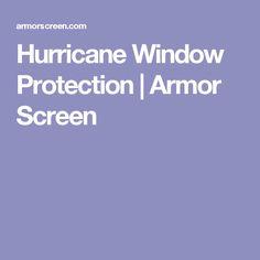 Hurricane Window Protection | Armor Screen