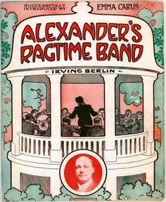 This Day in History: March 18th- Alexander's Ragtime Band
