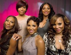 Trina, Tamar, Toni, Towanda and Traci, aka the Braxtons.  They are sooo funny, and so real.  They remind me so much of me and my sisters!  LOL