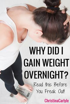 Why did I gain weight Over Night?