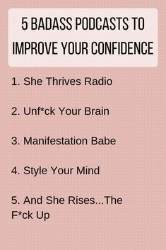 5 Badass Podcasts To Improve Your Confidence These 5 Podcasts are sure to give y. - 5 Badass Podcasts To Improve Your Confidence These 5 Podcasts are sure to give you the kick in the - Vie Motivation, Health Motivation, Self Care Activities, Confidence Boost, 9gag Funny, Self Improvement Tips, Self Care Routine, Ted Talks, Self Development