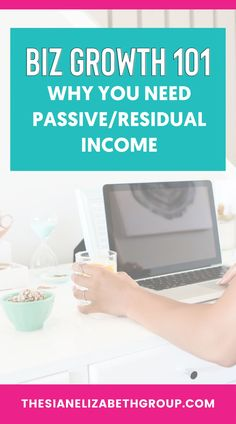 Why you need a passive / residual income that does the work for you! // Thesian Elizabeth Group -- #bizgrowth #passiveincome #residualincome