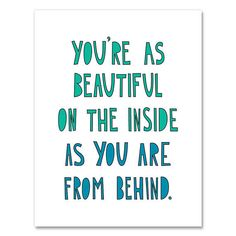 This Funny Romantic Card Thinks You're Beautiful Inside and Out #cards trendhunter.com