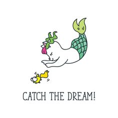 Catch the dream! Cute cat mermaid catches a fish. Doodle vector illustration isolated on white background. Doodle Quotes, Cat Quotes, Happy Planner Cover, Mermaid Cat, Sea Art, Cat Birthday, Illustration Art, Illustrations, Doodles