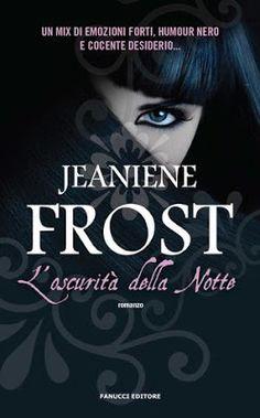 Leggere Romanticamente e Fantasy: Recensione: L'oscurità della notte di Jeaniene Fro...