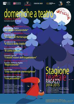 Domeniche a Teatro  Stagione teatrale ragazzi 2014 - 2015 Per informazioni: Officina Residenza Multidisciplinare Piazzetta del teatro, 1 – Cuneo 0171 699971 – 339 1277798 organizzazione@melarancio.com www.melarancio.com