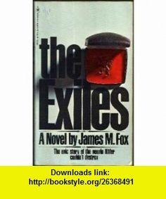 The Exiles James Fox ,   ,  , ASIN: B000NPKUI4 , tutorials , pdf , ebook , torrent , downloads , rapidshare , filesonic , hotfile , megaupload , fileserve