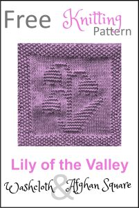 Free knitting pattern for Lily of the Valley flower afghan or washcloth square. Over 100 other free washcloth and afghan square knitting patterns!