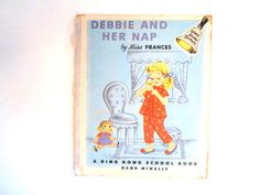 Debbie and Her Nap, a Vintage Ding Dong School Book  by Miss Frances- Rand McNally