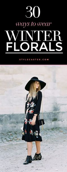 Winter Outfit Idea - 30 ways to wear florals in the winter | @StyleCaster