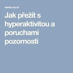 Jak přežít s hyperaktivitou a poruchami pozornosti Ads, Activities, School, Children, Young Children, Boys, Kids, Child, Kids Part