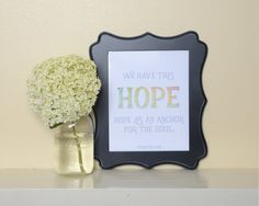 We Have this Hope as an Anchor for the Soul, Bible verse art, Bible verse printable, Hebrews, 6:19