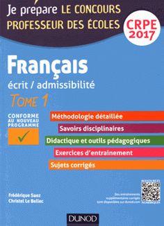 Français écrit/admissibilité. Tome 1  édition 2017- Frédérique Saez et Christel Le Bellec- https://hip.univ-orleans.fr/ipac20/ipac.jsp?session=147427R7NL244.504&profile=scd&source=~!la_source&view=subscriptionsummary&uri=full=3100001~!598106~!1&ri=5&aspect=subtab48&menu=search&ipp=25&spp=20&staffonly=&term=Fran%C3%A7ais+%C3%A9crit%2Fadmissibilit%C3%A9+-+Tome+1+&index=.GK&uindex=&aspect=subtab48&menu=search&ri=5