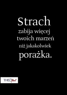 Przestań się bać. To nie pomoże ci przetrwać Sad Quotes, Life Quotes, Inspirational Quotes, Drake Quotes, Motto, Good Advice, Cool Words, Life Lessons, Quotations