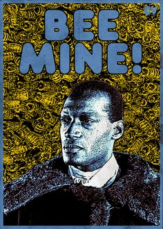 """Bee Mine"". Candyman. Love this, Tony Todd's the best!"
