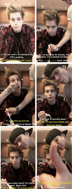Imagine cooking for Luke an him and Calum afraid to eat it but then they enjoy it and ask for more!!:):);););)❤️❤️<333