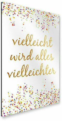 Maybe everything will be saying confetti- Vielleicht wird alles vielleichter Spruch Konfetti Maybe everything will be saying confetti - Words Quotes, Sayings, True Words, Quotations, About Me Blog, Inspirational Quotes, Motivational, Invitations, Thoughts