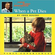 When a Pet Dies (Mr. Rogers): Amazon.co.uk: ROGERS, FRED: 8601300374536: Books Fred Rogers, Animal Books, Pet Loss, Got Books, Losing A Pet, Animals For Kids, Childrens Books, The Neighbourhood, Amazon
