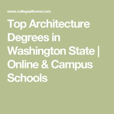 Top Architecture Degrees in Washington State | Online & Campus Schools