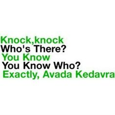 Harry Potter + Knock Knock jokes = the best knock knock joke ever No Muggles, Knock Knock Jokes, Geek Stuff, Harry Potter Jokes, Youre My Person, Mischief Managed, Just For Laughs, Hogwarts, Slytherin