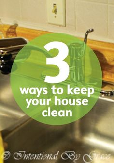 Check out these 3 simple ways to keep your house clean without all the fuss.