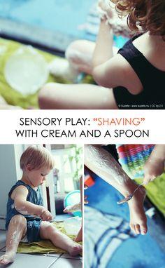 Sensory Play: Shaving with spoon + cream *so simple + brilliant