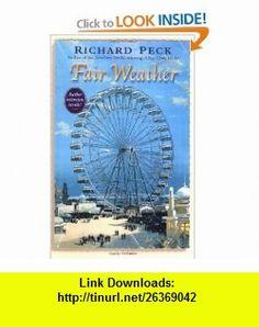 Fair Weather (9780439430340) Richard Peck , ISBN-10: 0439430348  , ISBN-13: 978-0439430340 , ASIN: 0142500348 , tutorials , pdf , ebook , torrent , downloads , rapidshare , filesonic , hotfile , megaupload , fileserve