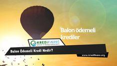 Balon Ödemeli Kredi Nedir?