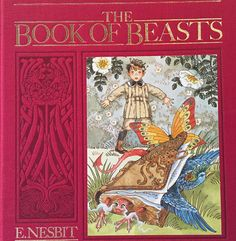 The Book of Beasts by E Nesbit. Hardcover First US Edition, 1988 first published 1900  Hardcover: good condition, tight binding, strong spine, clean interior, one pen mark on leaf, one mark from old price tag in end paper. Published without dustjacket An enduring story of magic, beasts, and books. The adventure begins when young King Lionel turns the pages of his magical book and is surprised to find its creatures come to life! Author: Edith Nesbit (1858-1924). Illustrated by: Annabel…