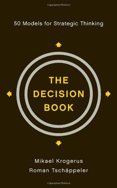 The Decision Book: 50 Models for Strategic Thinking/Mikael Krogerus, Roman Tschäppeler
