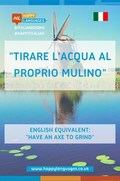 """""""Tirare acqua al proprio mulino"""" is a lovely Italian idiomatic expression: have a look and find out its real meaning, you will love it! Idiomatic Expressions, Learning Italian, Idioms, Bella, Language, Happy, Frases, Learn Italian Language, Languages"""