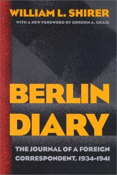 Bestseller Books Online Berlin Diary: The Journal of a Foreign Correspondent, 1934-1941 William L. Shirer $29.6  - http://www.ebooknetworking.net/books_detail-0801870569.html