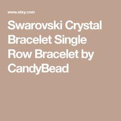 Swarovski Crystal Bracelet  Single Row Bracelet by CandyBead Swarovski Bracelet, Crystal Bracelets, Swarovski Crystals, Wedding Lasso, Wedding Day, Silver Buttons, Crystal Wedding, Diamond Cuts, Etsy