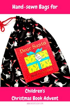 Handsewn Bags for Children's Christmas Book Advent - Oh Creative Day Christmas Sewing Projects, Christmas Crafts For Kids To Make, Sewing Projects For Kids, Christmas Activities, Kids Christmas, Winter Activities, Christmas Ornaments, Santa Crafts, Kid Crafts
