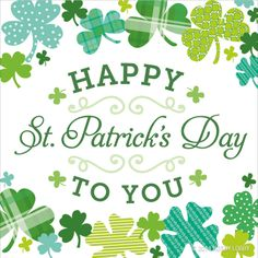 Happy St. Patrick's Day to you!