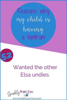 78 reasons why my child is having a tantrum 52 #tantrums #toddlers #sparklybrighteyes #quotes #funny