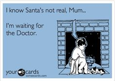forget santa.  give me the doctor any day.  every day.