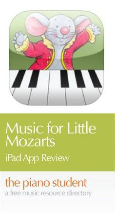Music for Little Mozarts | iPad App Review - https://thepianostudent.wordpress.com/2014/03/13/music-for-little-mozarts-ipad-app-review/