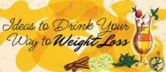 Ideas to Drink Your Way to Weight Loss