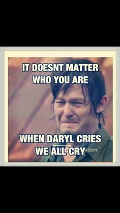 Daryl Dixon of TWD  If he doesn't exist in this series, I'll never watch it again. EVER.